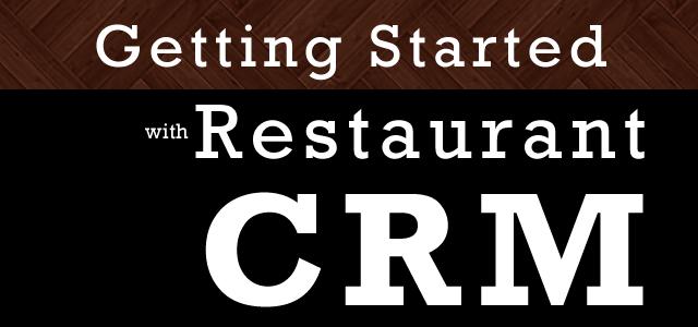 Getting Started with Restaurant CRM | NextRestaurants