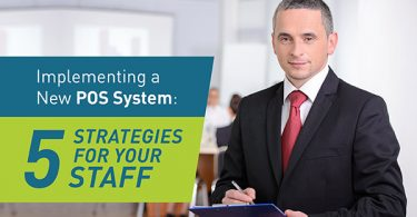 Implementing a New POS System: 5 Strategies for Your Staff